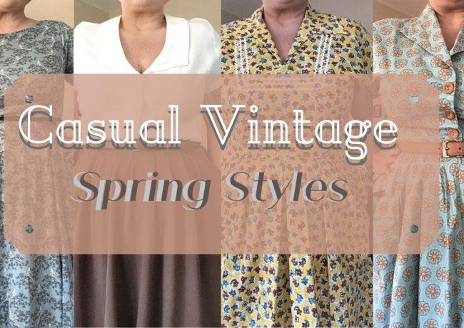 Casual Vintage ~ Spring Styles