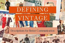 Defining Vintage ~ Descriptions for Better Communication