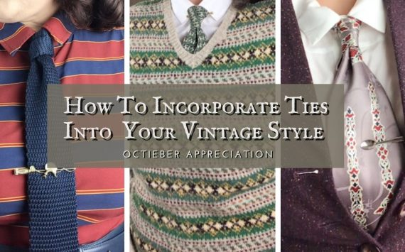 How to Incorporate Ties into Your Vintage Style