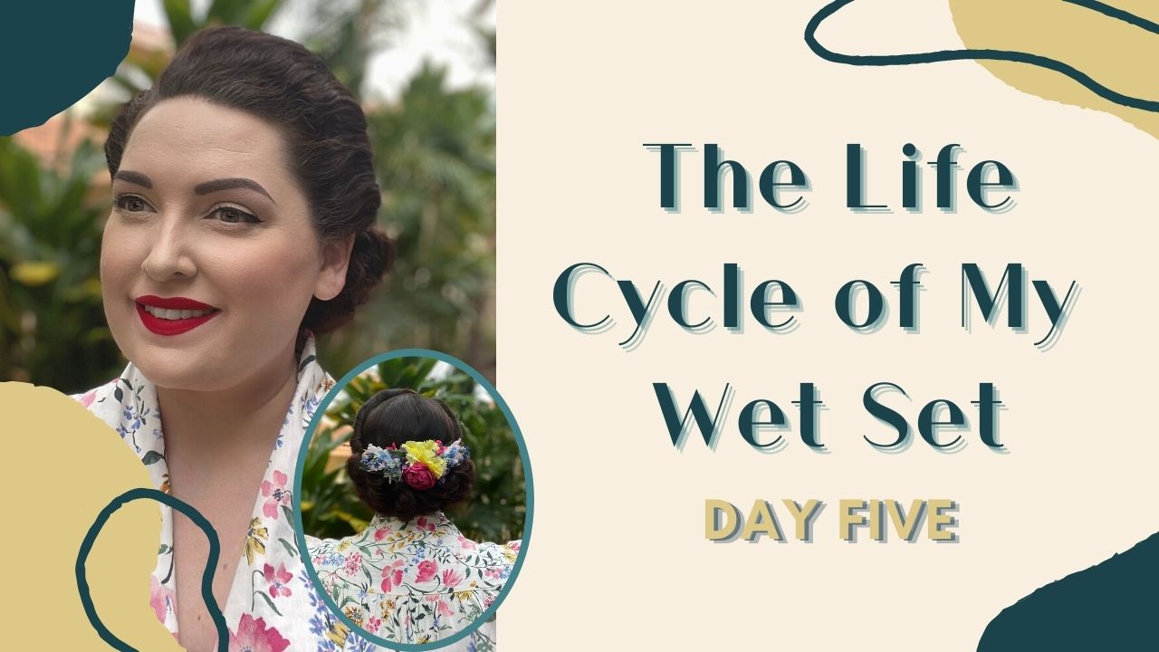 The Life Cycle of My Wet Set – Day Five *Updated Video Version*