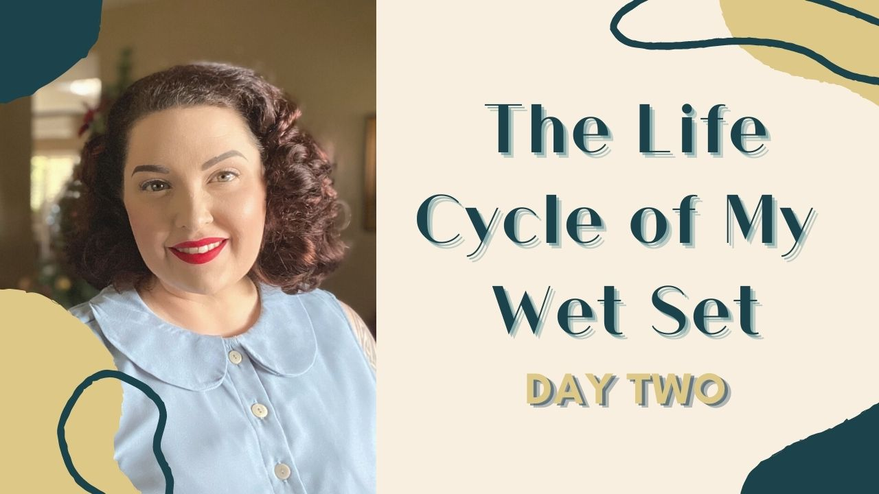 The Life Cycle of My Wet Set – Day Two *Updated Video Version*