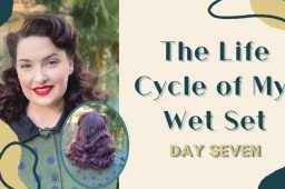 The Life Cycle of My Wet Set – Day Seven *Updated Video Version*
