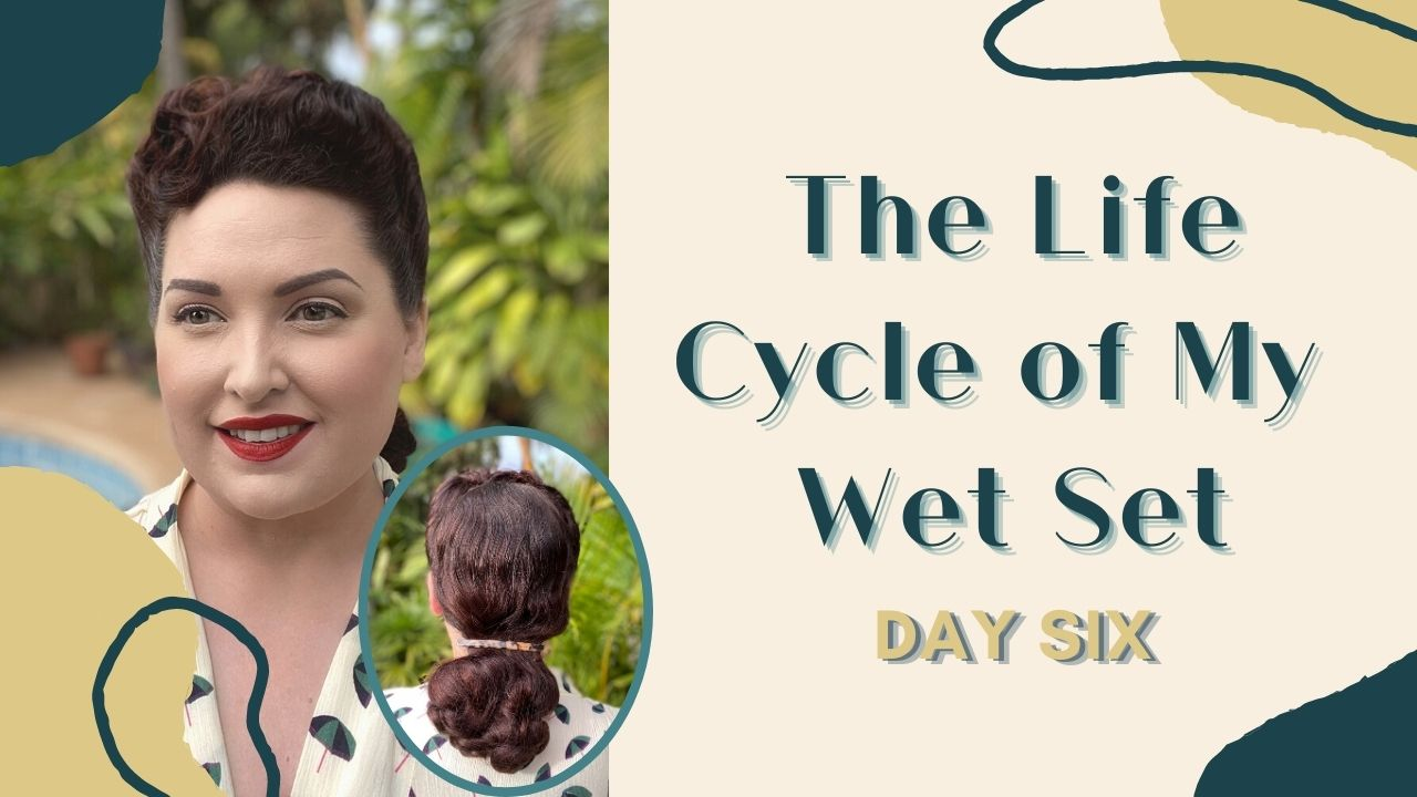 The Life Cycle of My Wet Set – Day Six *Updated Video Version*