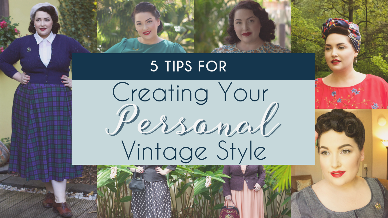 5 Tips for Creating Your Personal Vintage Style