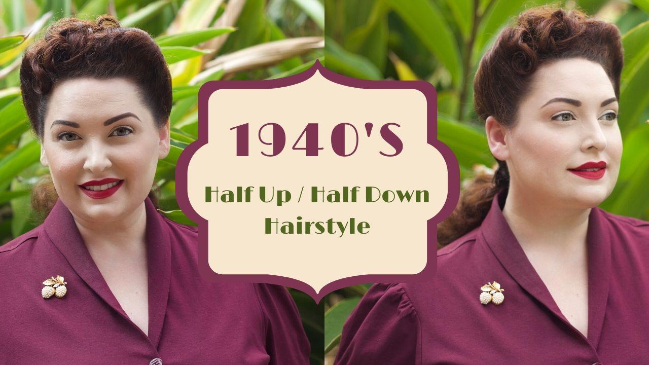 1940s Half-Up / Half-Down Hairstyle Tutorial