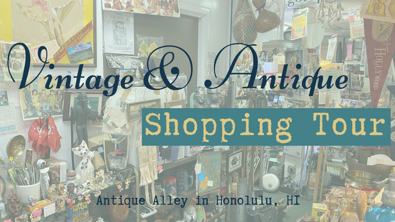 Vintage & Antique Shopping Tour – Antique Alley in Honolulu, HI