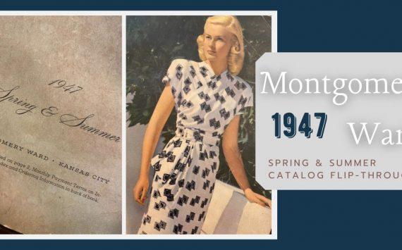 Vintage Fashion Inspiration ~ 1947 Montgomery Ward Spring/Summer Catalog