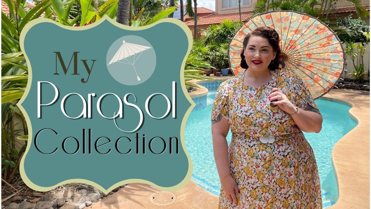 My Vintage & Antique Parasol Collection