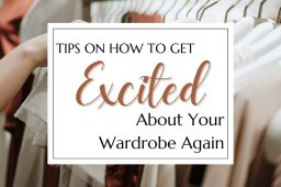 Get Excited About Your Wardrobe Again