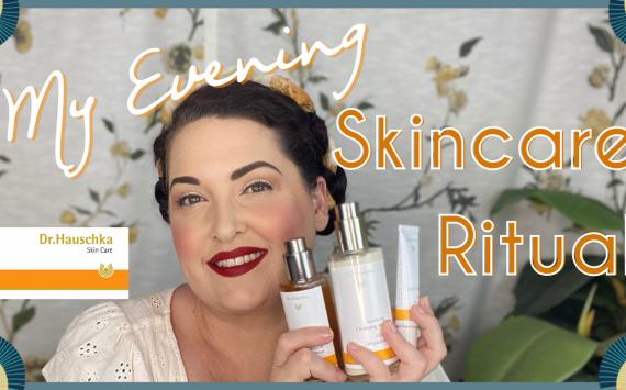 My Evening Skincare Ritual ~ Dr. Hauschka Organic Skincare