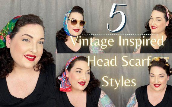 5 Vintage Inspired Head Scarf Styles