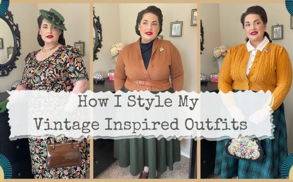 How I Style an Outfit // Three Vintage Inspired Outfits with Styling Tips